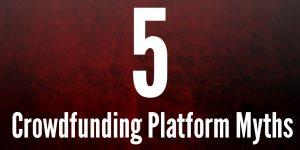 5 Crowdfunding Platform Myths