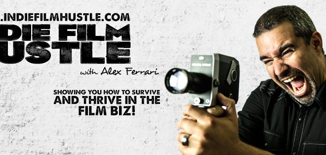 Film Fervor: Episode 137 – Alex Ferrari