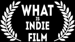 What is Indie Film?